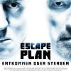 Escape Plan Hauptplakat